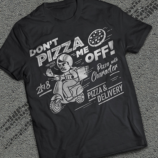 Cool T-shirt Design for Don't Pizza Me Off